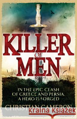 Killer of Men Christian Cameron 9780752883939
