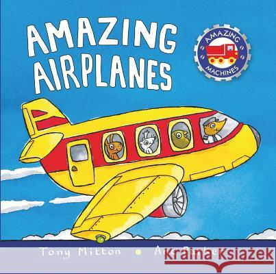 Amazing Airplanes Tony Mitton Ant Parker 9780753454039