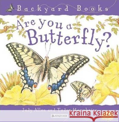 Are You a Butterfly? Judy Allen Tudor Humphries 9780753456088