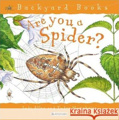 Are You a Spider? Judy Allen Tudor Humphries 9780753456095