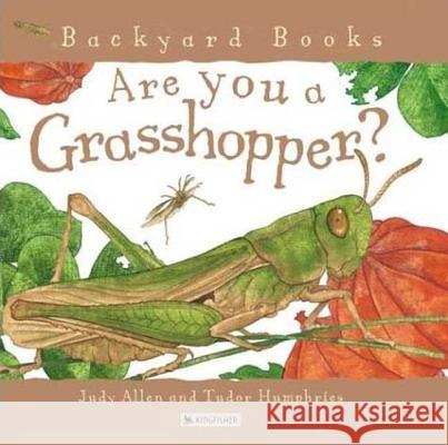 Are You a Grasshopper? Judy Allen Tudor Humphries 9780753458068