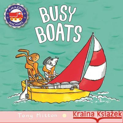 Busy Boats Tony Mitton Ant Parker 9780753459164