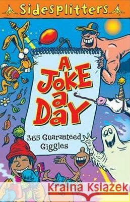 A Joke a Day: 365 Guaranteed Giggles Martin Chatterton Tony Trimmer 9780753461280