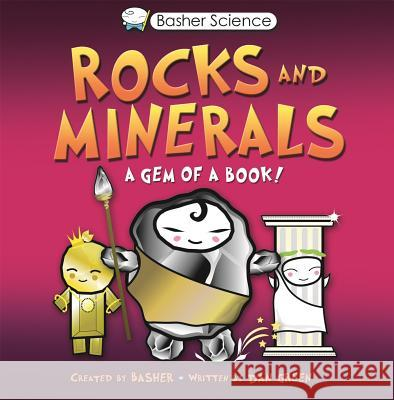 Basher Science: Rocks and Minerals: A Gem of a Book [With Poster] Simon Basher 9780753463147