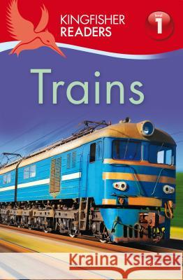 Trains Kingfisher Books                         Thea Feldman 9780753467534