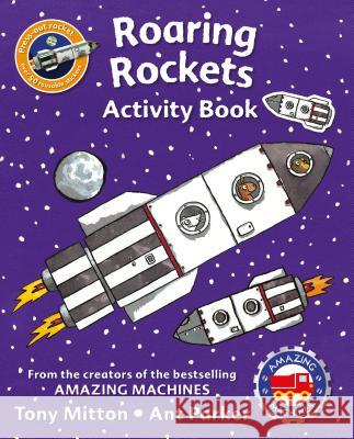 Amazing Machines Roaring Rockets Activity Book Tony Mitton Kingfisher Books                         Ant Parker 9780753472576