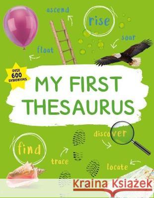 My First Thesaurus: The Ideal A-Z Thesaurus for Young Children George Beal Martin Chatterton 9780753474808