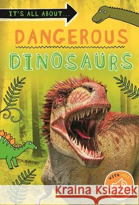 It's All About... Deadly Dinosaurs: Everything You Want to Know about These Prehistoric Giants in One Amazing Book Kingfisher Books 9780753476161