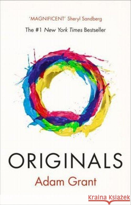 Originals : How Non-conformists Change the World. Ausgezeichnet: CMI Management Book of the Year 2017 Grant Adam 9780753548080