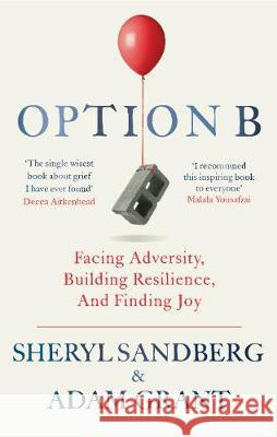 Option B : Facing Adversity, Building Resilience, and Finding Joy Sandberg Sheryl Grant Adam 9780753548295