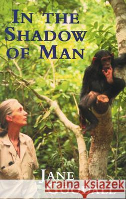 In the Shadow of Man Jane Goodall 9780753809471