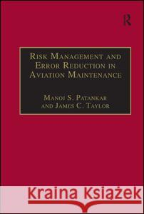 Risk Management and Error Reduction in Aviation Maintenance  9780754619413