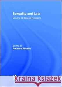 Sexuality and Law: Volume III: Sexual Freedom  9780754628712
