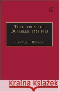 Texts from the Querelle, 1521-1615 : Essential Works for the Study of Early Modern Women: Series III, Part Two, Volume 1  9780754631125