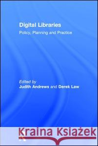 Digital Libraries: Policy, Planning and Practice  9780754634485