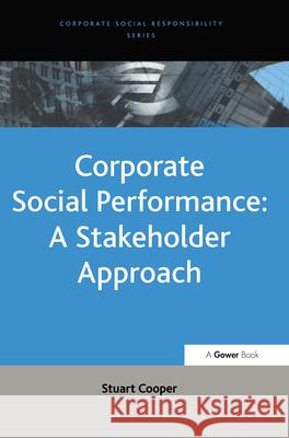 Corporate Social Performance: A Stakeholder Approach  9780754641742