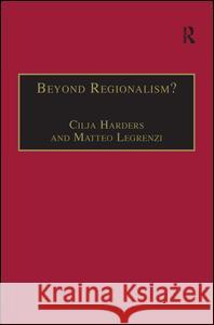 Beyond Regionalism?: Regional Cooperation, Regionalism and Regionalization in the Middle East  9780754649939