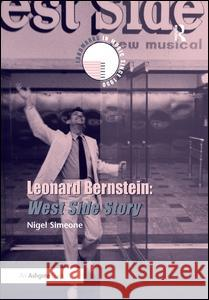 Leonard Bernstein: West Side Story [With CD (Audio)] Nigel Simeone 9780754664840 ASHGATE PUBLISHING
