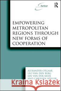Empowering Metropolitan Regions Through New Forms of Cooperation  9780754672418