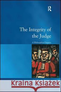 The Integrity of the Judge : A Philosophical Inquiry  9780754674092