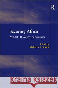 Securing Africa: Post-9 Malinda S Smith 9780754675457