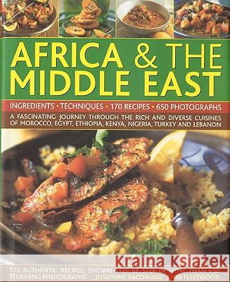 The Complete Illustrated Food and Cooking of Africa & the Middle East: Ingredients, Techniques Jenni Fleetwood Josephine Bacon 9780754819837