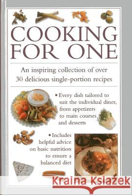 Cooking for One : An Inspiring Collection of Over 30 Delicious Single-portion Recipes Valerie Ferguson 9780754826712