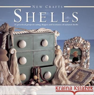 Shells: 25 Practical Projects Using Shapes and Textures of Natural Shells Mary Maguire 9780754827139