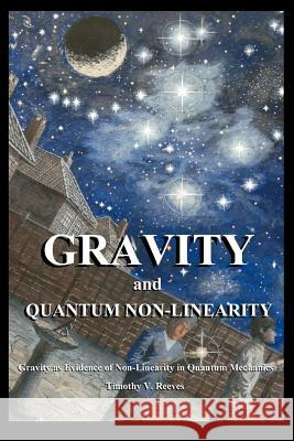 Gravity and Quantum Non-Linearity Timothy V. Reeves 9780755201440