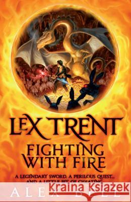 Lex Trent: Fighting with Fire Alex Bell 9780755355198