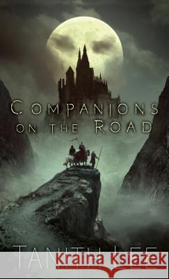 Companions on the Road Tanith Lee 9780756411107