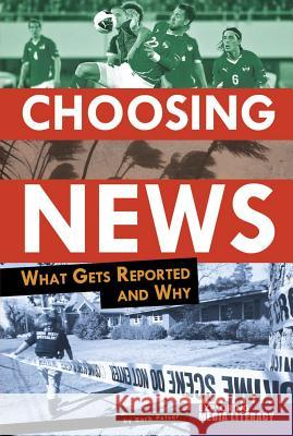 Choosing News: What Gets Reported and Why Barb Palser 9780756545376