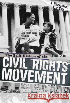 The Split History of the Civil Rights Movement: Activists' Perspective/Segregationists' Perspective Nadia Higgins 9780756547929
