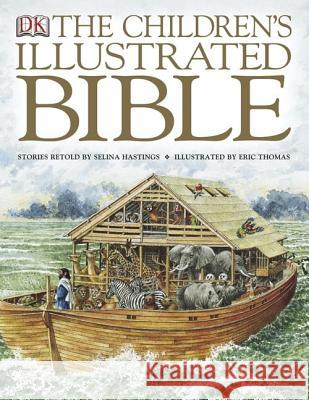 The Children's Illustrated Bible Selina Hastings Eric Thomas Amy Burch 9780756602611 DK Publishing (Dorling Kindersley)