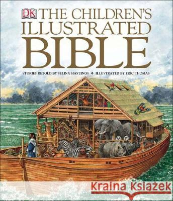 The Children's Illustrated Bible, Small Edition DK Publishing                            Selina Hastings Eric Thomas 9780756609351 DK Publishing (Dorling Kindersley)