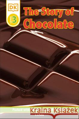 The Story of Chocolate Caryn J. Polin 9780756609924