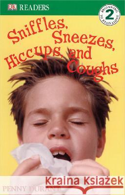 DK Readers L2: Sniffles, Sneezes, Hiccups, and Coughs Penny Raife Durant 9780756611064