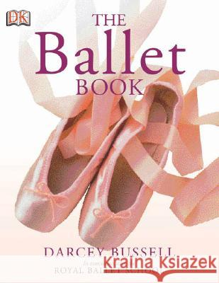 The Ballet Book Darcey Bussell Patricia Linton 9780756619336