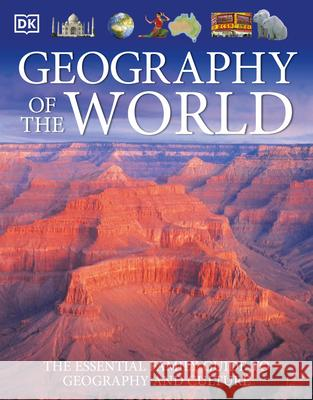 Geography of the World: The Essential Family Guide to Geography and Culture Simon Adams Anita Ganeri Ann Kay 9780756619527