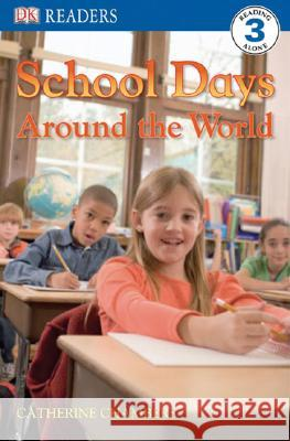 DK Readers L3: School Days Around the World Catherine Chambers 9780756625481 DK Publishing (Dorling Kindersley)