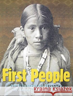 First People: An Illustrated History of American Indians David C. King 9780756640927