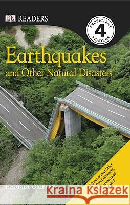 DK Readers L4: Earthquakes and Other Natural Disasters Harriet Griffey 9780756659325