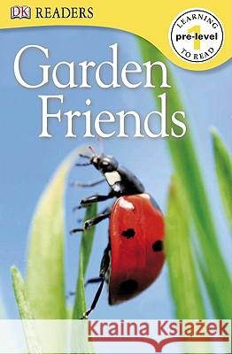 Garden Friends DK Publishing 9780756661670
