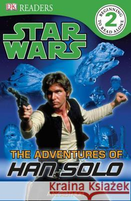 DK Readers L2: Star Wars: The Adventures of Han Solo DK Publishing 9780756682521
