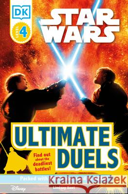 DK Readers L4: Star Wars: Ultimate Duels: Find Out about the Deadliest Battles! DK Publishing 9780756682637