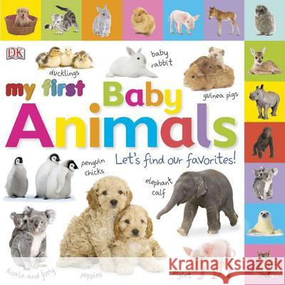 Tabbed Board Books: My First Baby Animals: Let's Find Our Favorites!    9780756689889