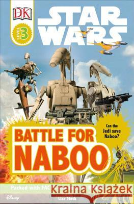 DK Readers L3: Star Wars: Battle for Naboo: Can the Jedi Save Naboo? Lisa Stock 9780756690083