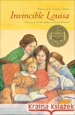 Invincible Louisa: The Story of the Author of Little Women Cornelia Meigs 9780756965464