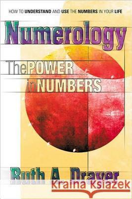 Numerology: The Power of Numbers Ruth A. Drayer 9780757000980