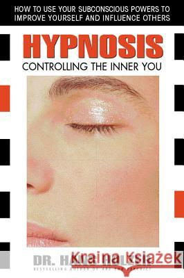 Hypnosis: Controlling the Inner You Hans Holzer 9780757002717